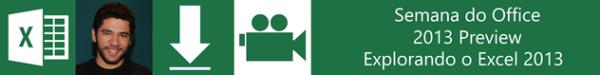 Semana do Office 2013 Preview – Explorando o Excel 2013